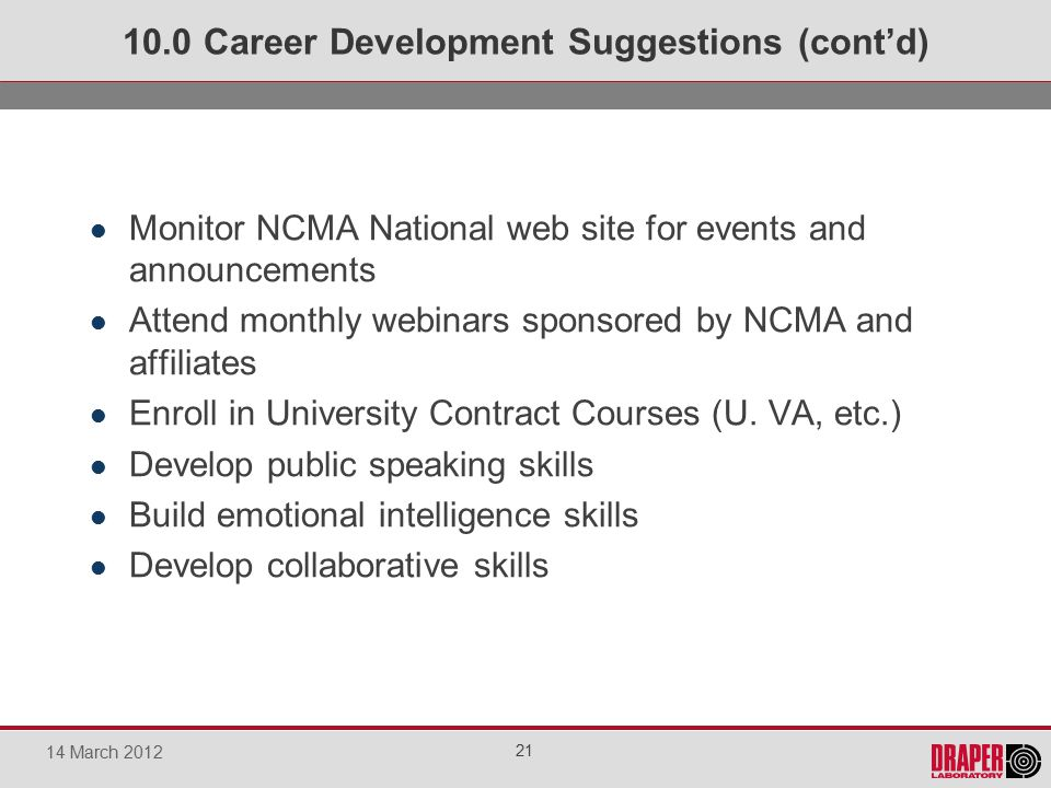 Monitor NCMA National web site for events and announcements Attend monthly webinars sponsored by NCMA and affiliates Enroll in University Contract Courses (U.