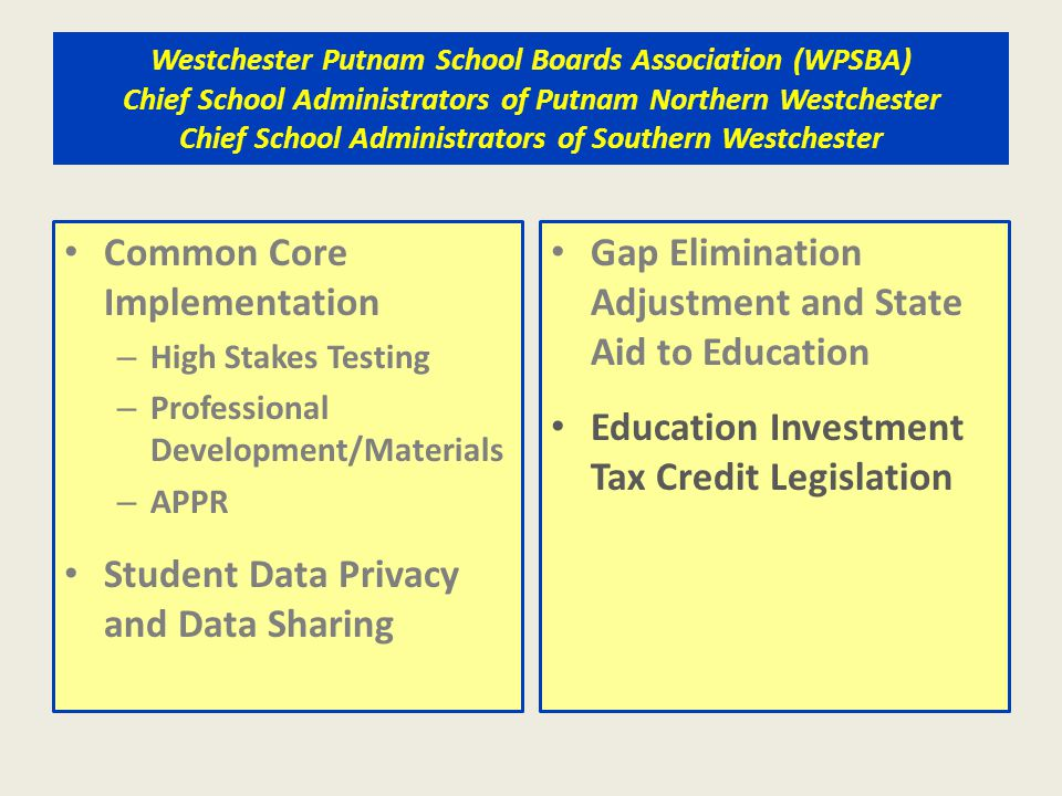 Westchester Putnam School Boards Association (WPSBA) Chief School Administrators of Putnam Northern Westchester Chief School Administrators of Souther