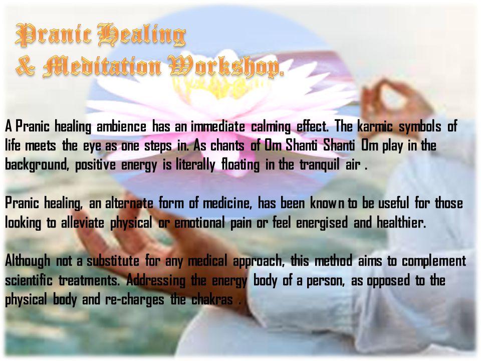 A Pranic healing ambience has an immediate calming effect.