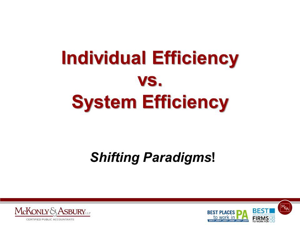Individual Efficiency vs. System Efficiency Shifting Paradigms!