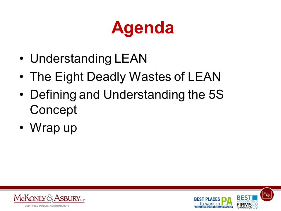 Agenda Understanding LEAN The Eight Deadly Wastes of LEAN Defining and Understanding the 5S Concept Wrap up