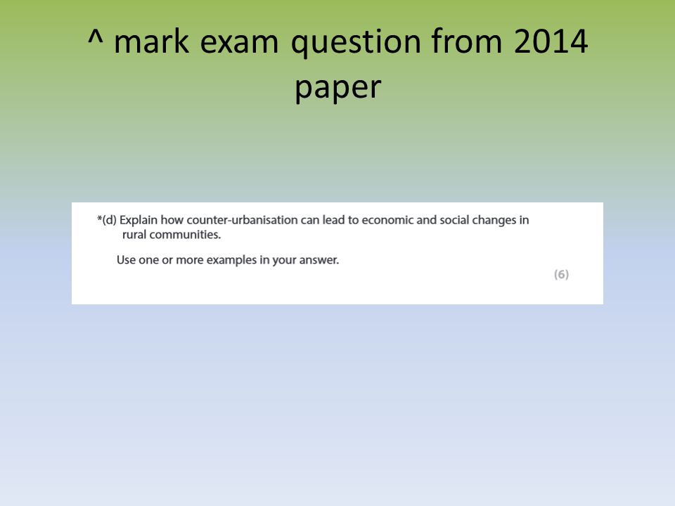 ^ mark exam question from 2014 paper
