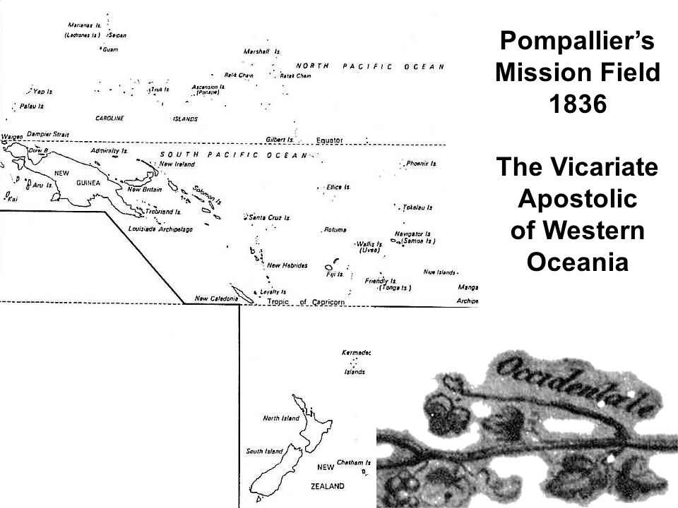 Pompallier's Mission Field 1836 The Vicariate Apostolic of Western Oceania