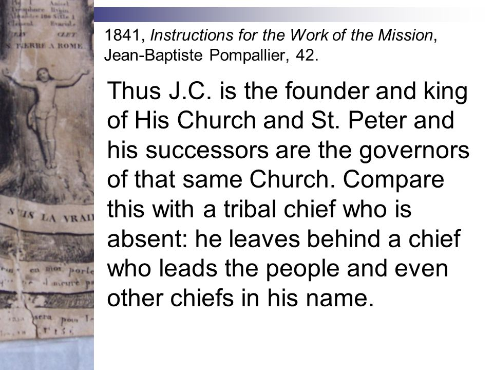 Thus J.C. is the founder and king of His Church and St. Peter and his successors are the governors of that same Church. Compare this with a tribal chi