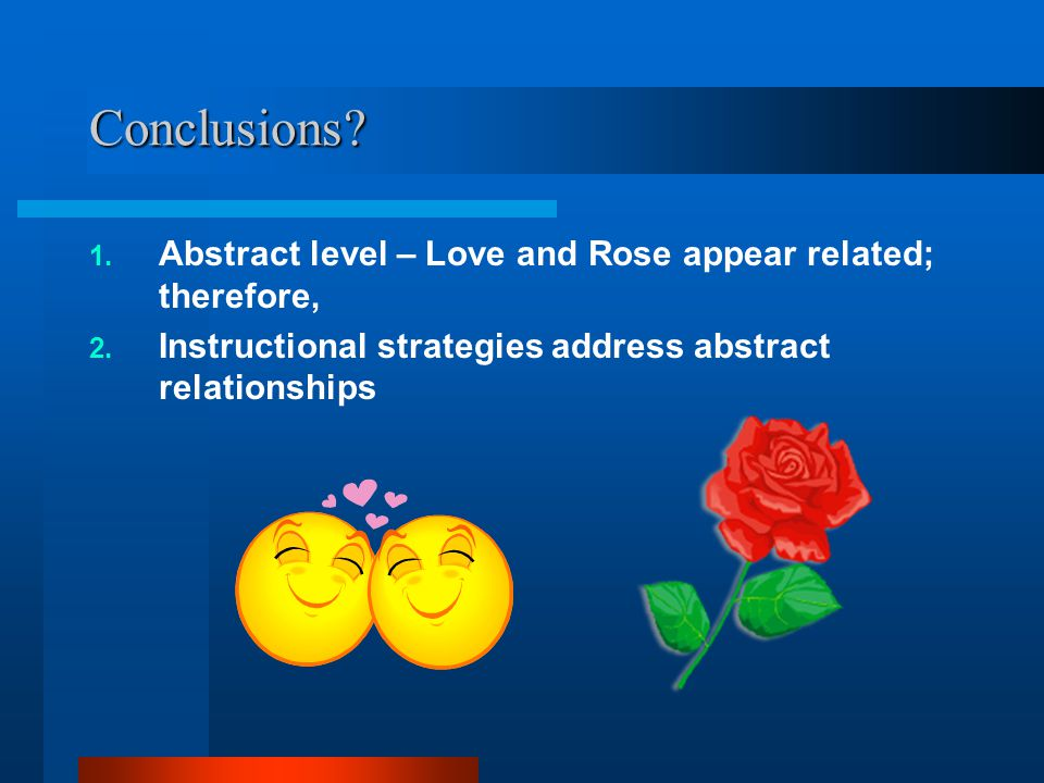 Conclusions. 1. Abstract level – Love and Rose appear related; therefore, 2.