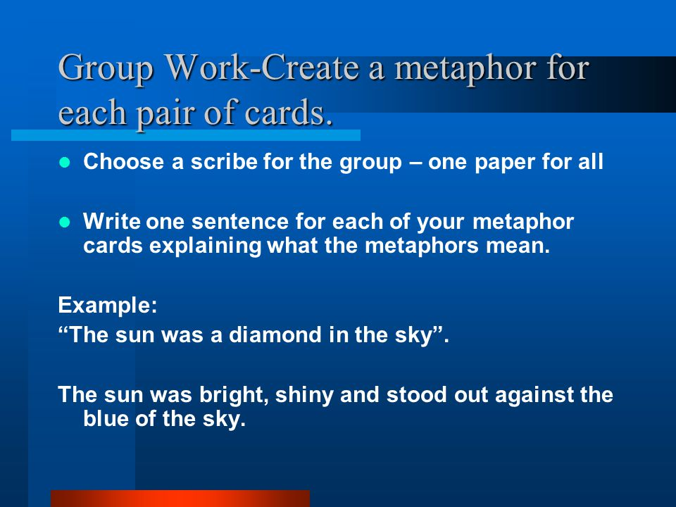 Group Work-Create a metaphor for each pair of cards.