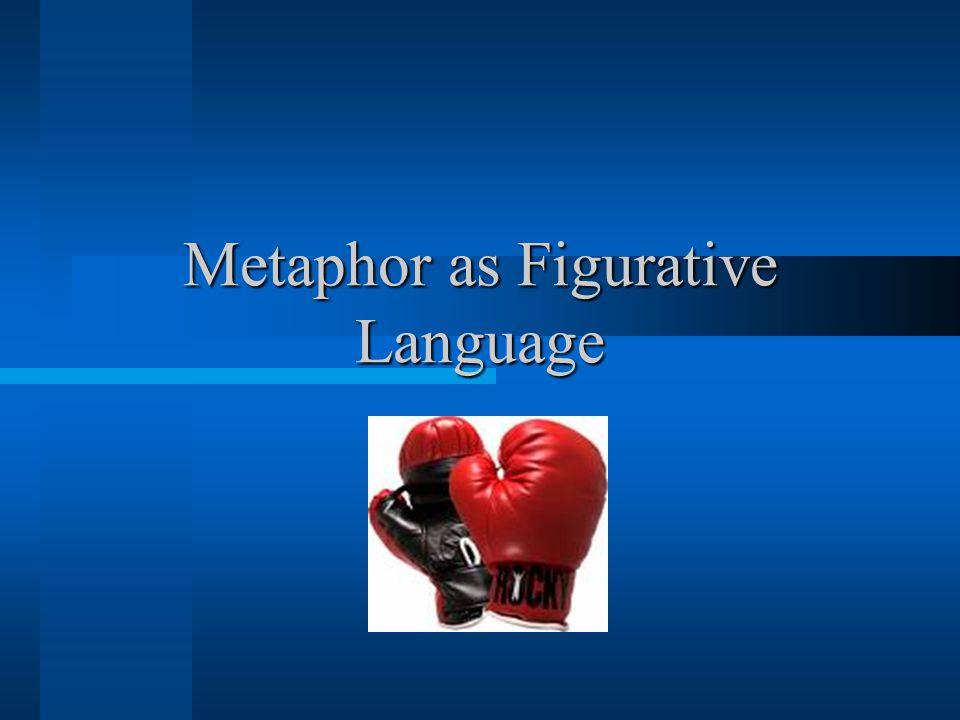 Metaphor as Figurative Language