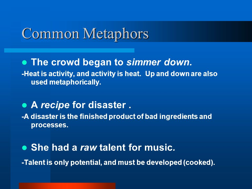 Let's examine why...What are metaphors and how can we construct them.
