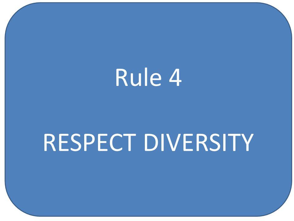 Rule 4 RESPECT DIVERSITY