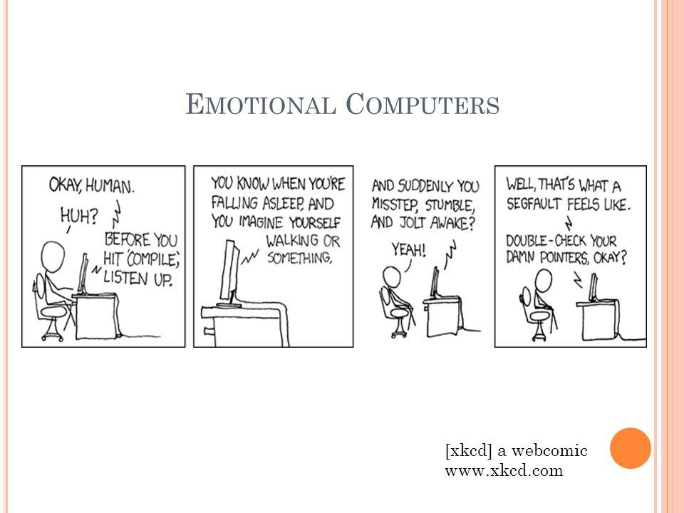 E MOTIONAL C OMPUTERS [xkcd] a webcomic www.xkcd.com