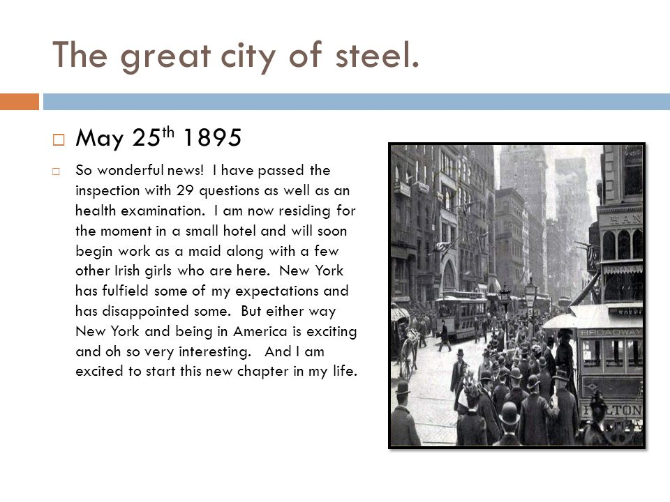 The great city of steel.  May 25 th 1895  So wonderful news.