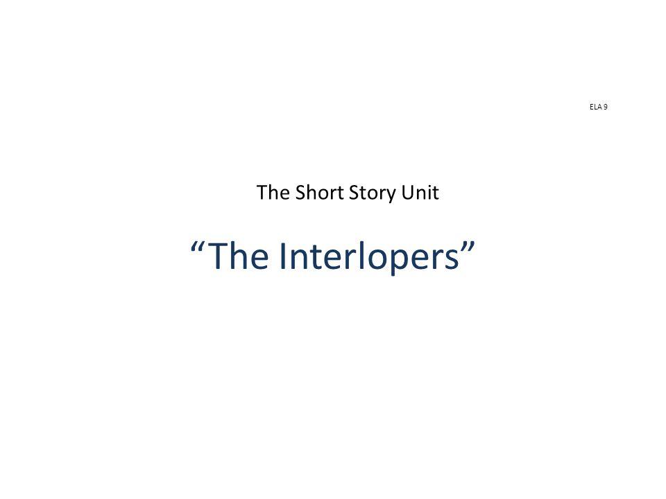 "ELA 9 The Short Story Unit ""The Interlopers"""
