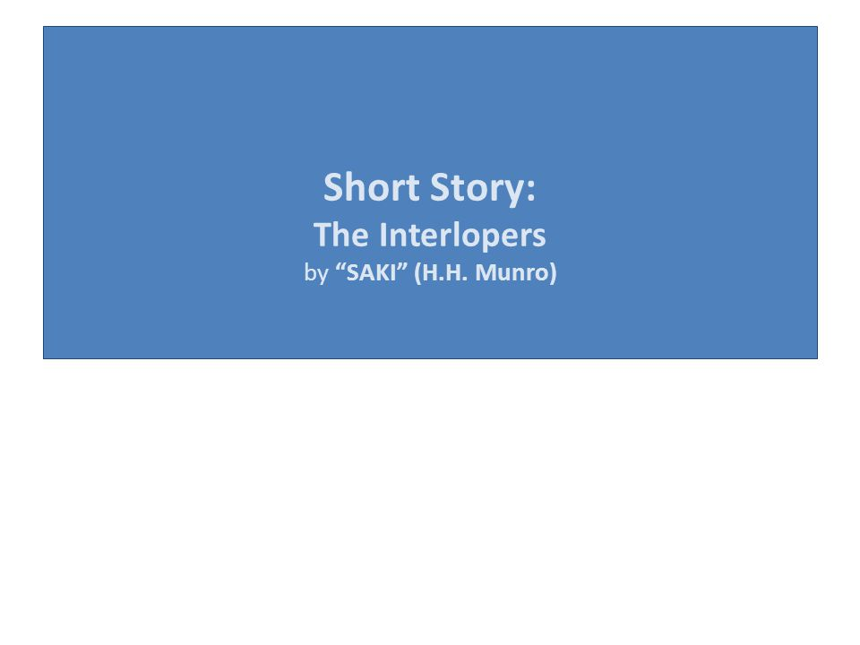 """Short Story: The Interlopers by """"SAKI"""" (H.H. Munro)"""