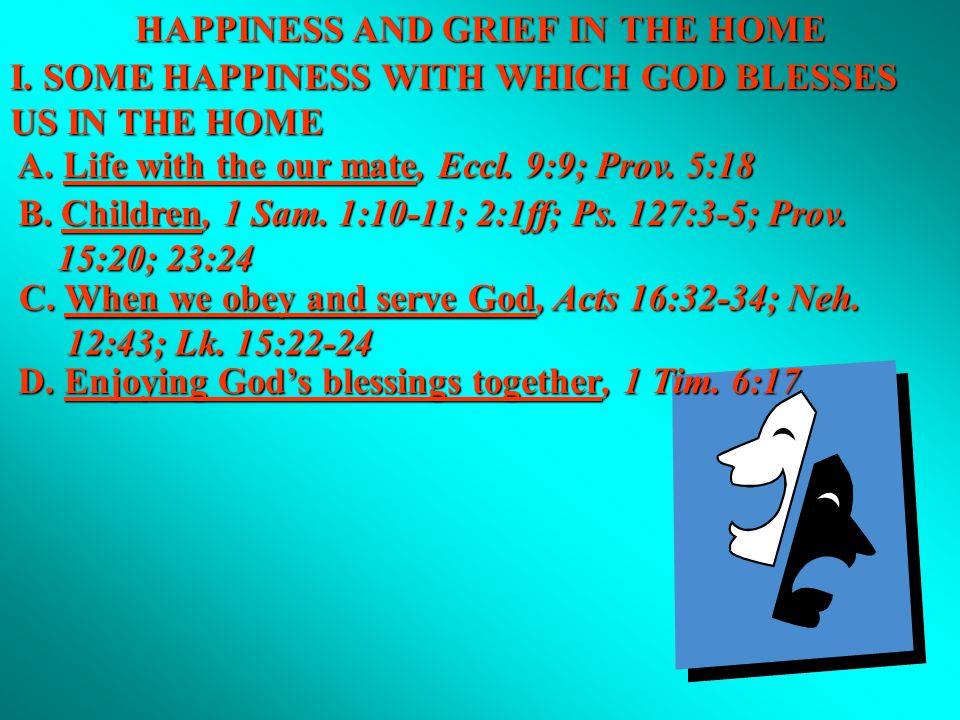 I. SOME HAPPINESS WITH WHICH GOD BLESSES US IN THE HOME A.