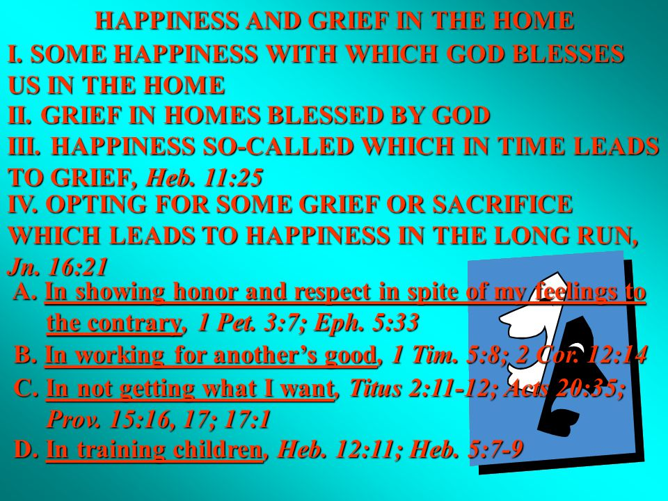 HAPPINESS AND GRIEF IN THE HOME I.SOME HAPPINESS WITH WHICH GOD BLESSES US IN THE HOME A.
