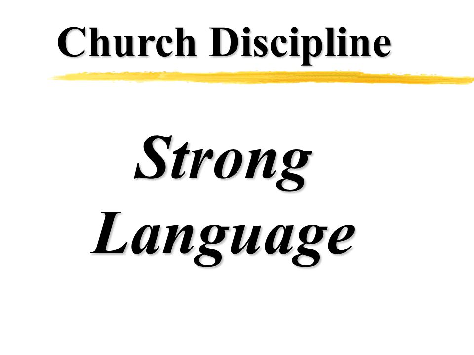 Church Discipline StrongLanguage