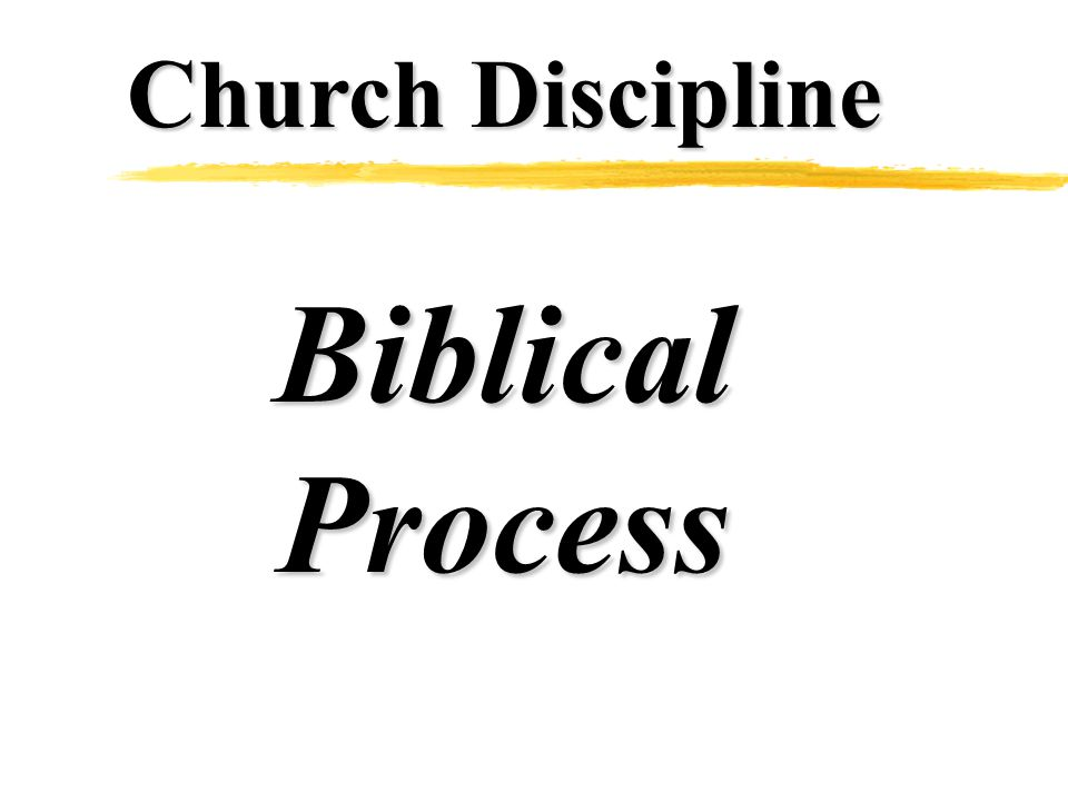 Church Discipline BiblicalProcess