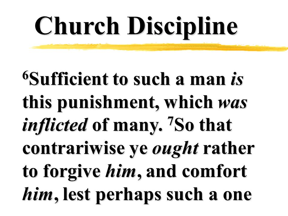 Church Discipline 6 Sufficient to such a man is this punishment, which was inflicted of many.