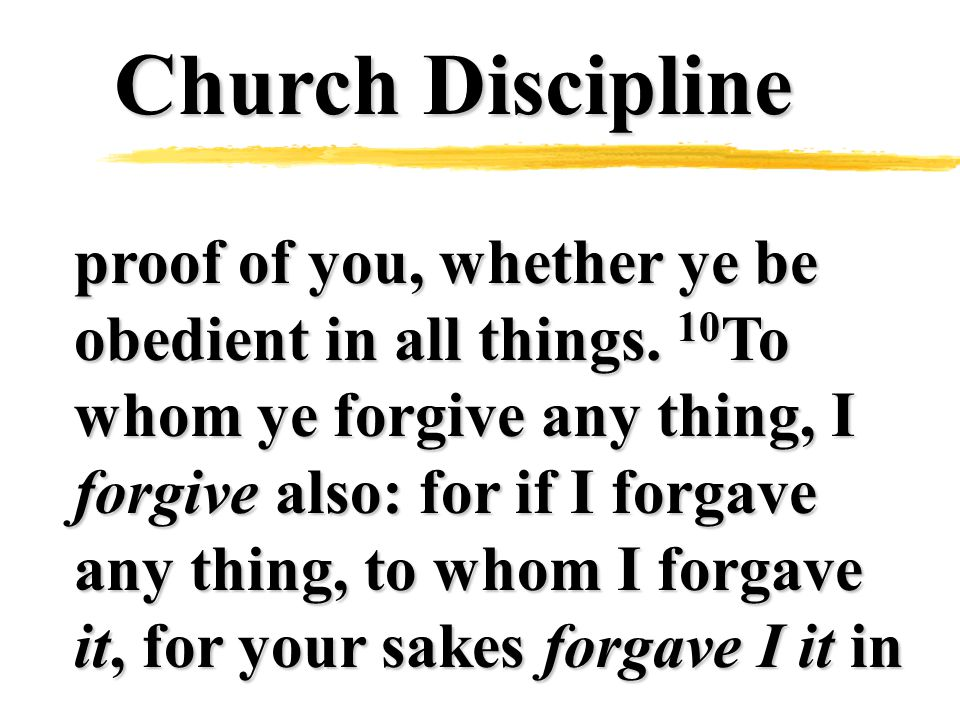 Church Discipline proof of you, whether ye be obedient in all things.