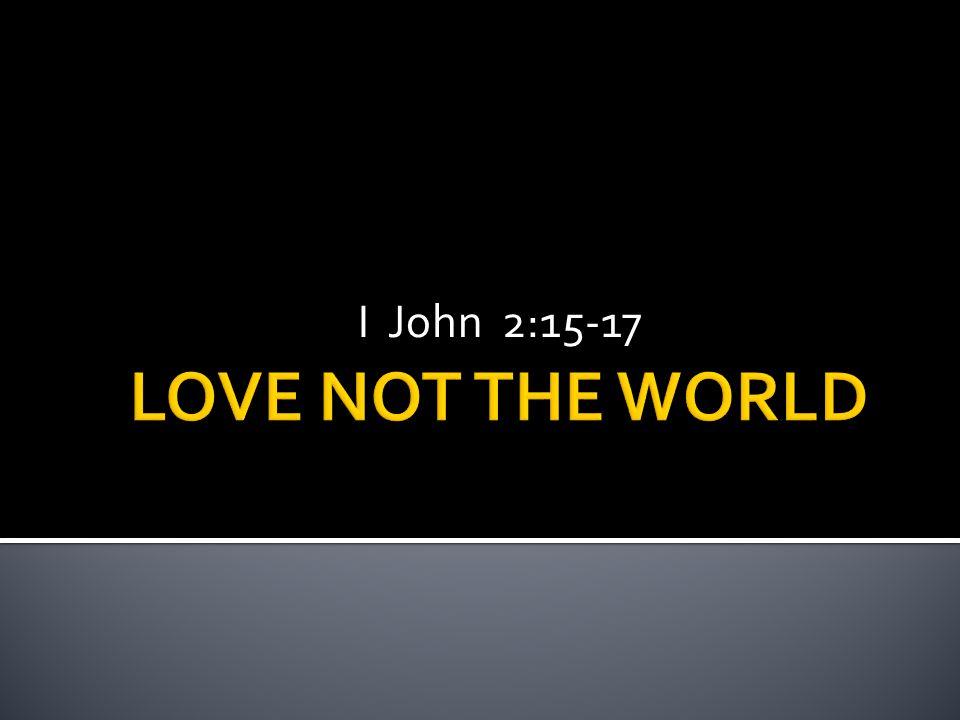 I John 2:15-17