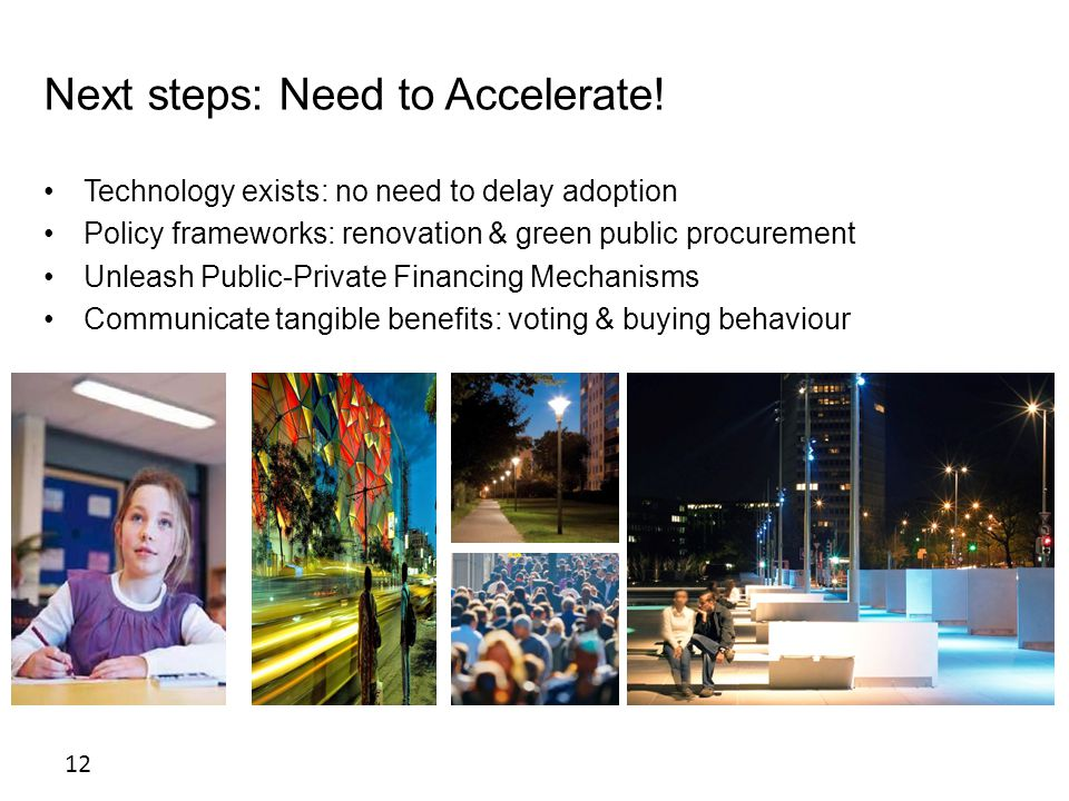 12 Confidential Next steps: Need to Accelerate.