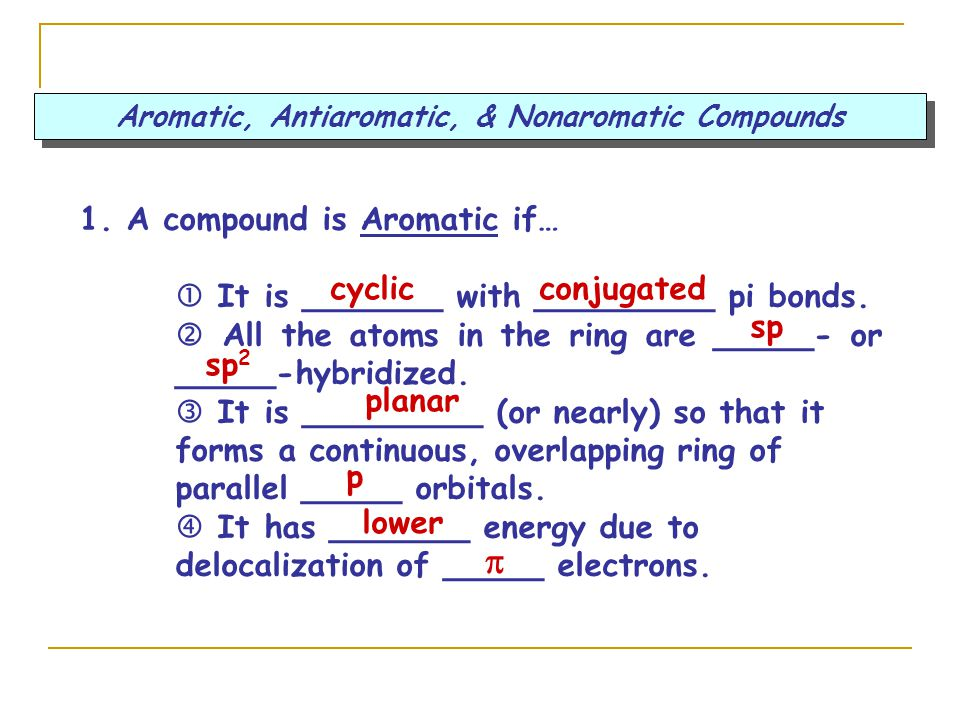 Aromatic, Antiaromatic, & Nonaromatic Compounds 1.