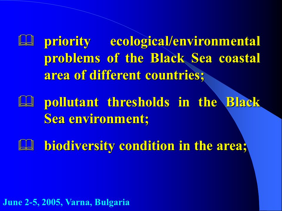 &priority ecological/environmental problems of the Black Sea coastal area of different countries; &pollutant thresholds in the Black Sea environment;