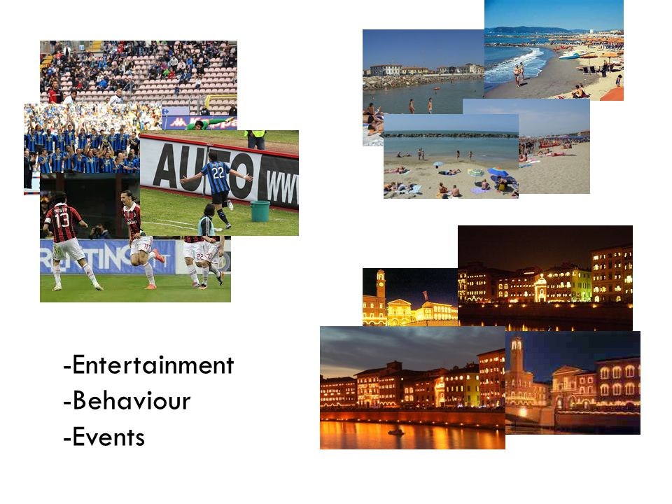 -Entertainment -Behaviour -Events