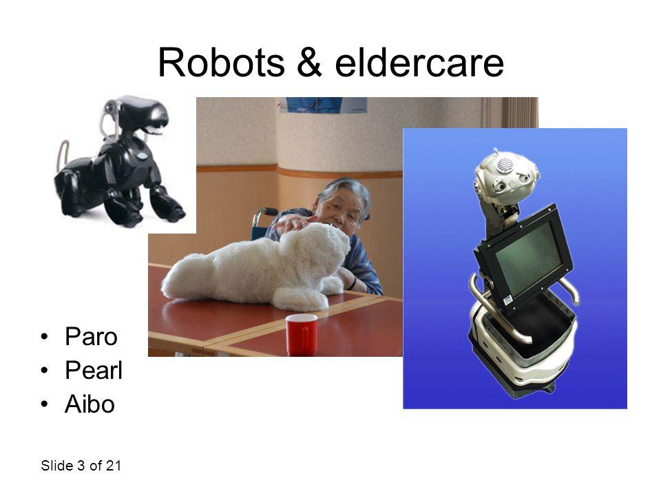 Slide 3 of 21 Robots & eldercare Paro Pearl Aibo