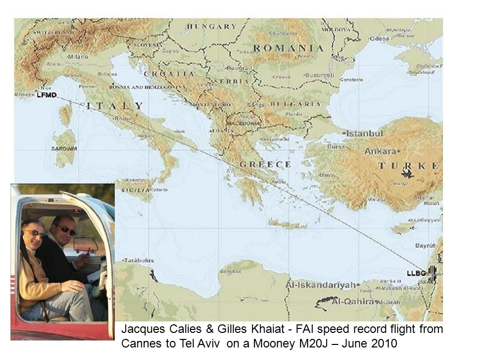 Jacques Calies & Gilles Khaiat - FAI speed record flight from Cannes to Tel Aviv on a Mooney M20J – June 2010