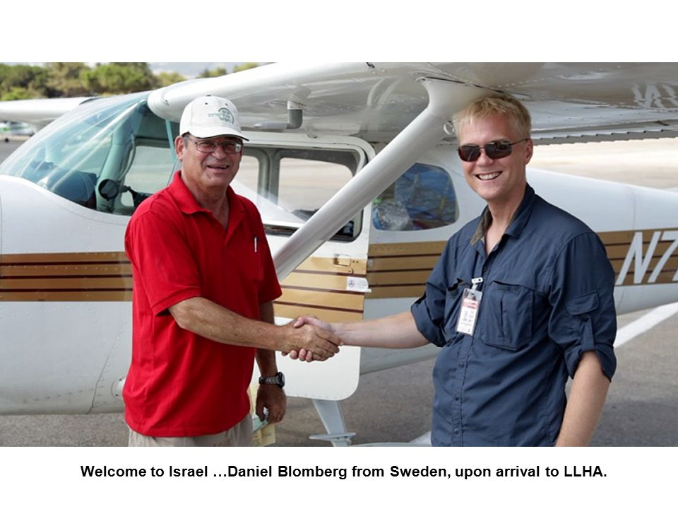 Welcome to Israel …Daniel Blomberg from Sweden, upon arrival to LLHA.