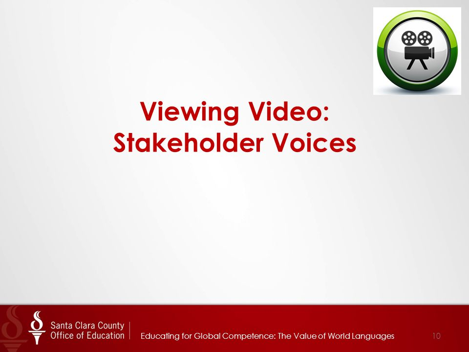 Viewing Video: Stakeholder Voices Educating for Global Competence: The Value of World Languages10