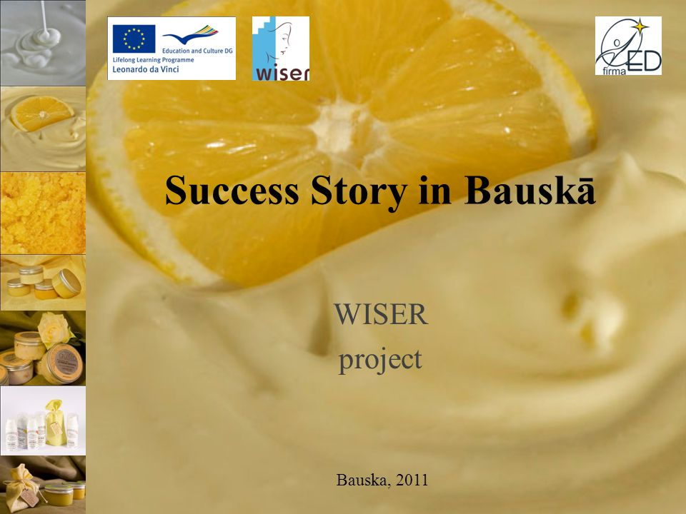 Success Story in Bauskā WISER project Bauska, 2011