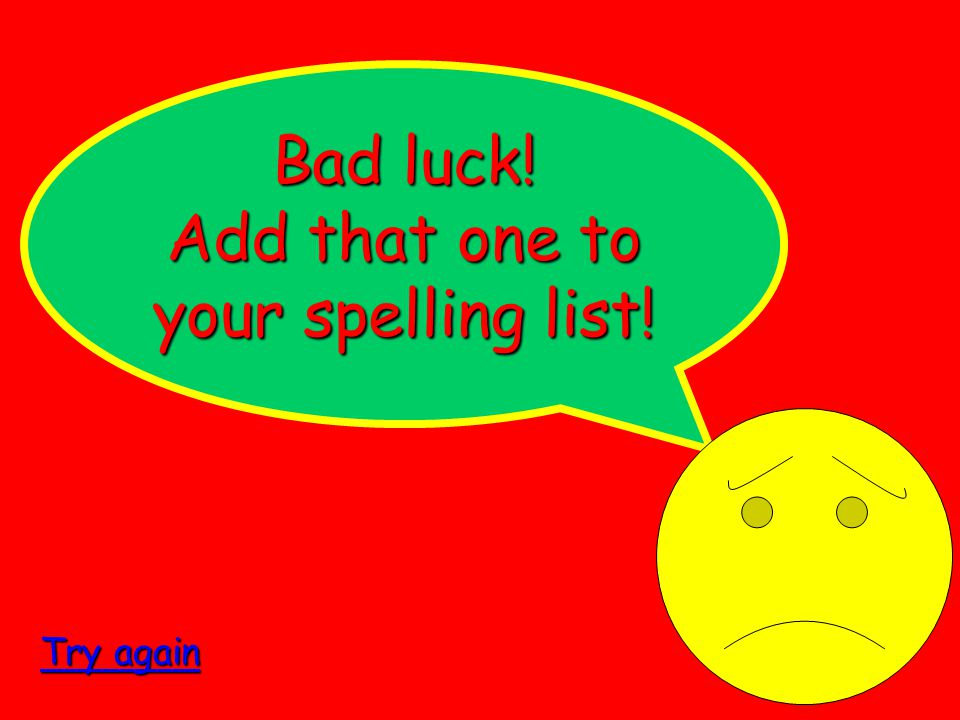 Spelling – tricky stuff BEGIN