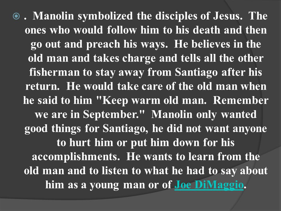 . Manolin symbolized the disciples of Jesus.