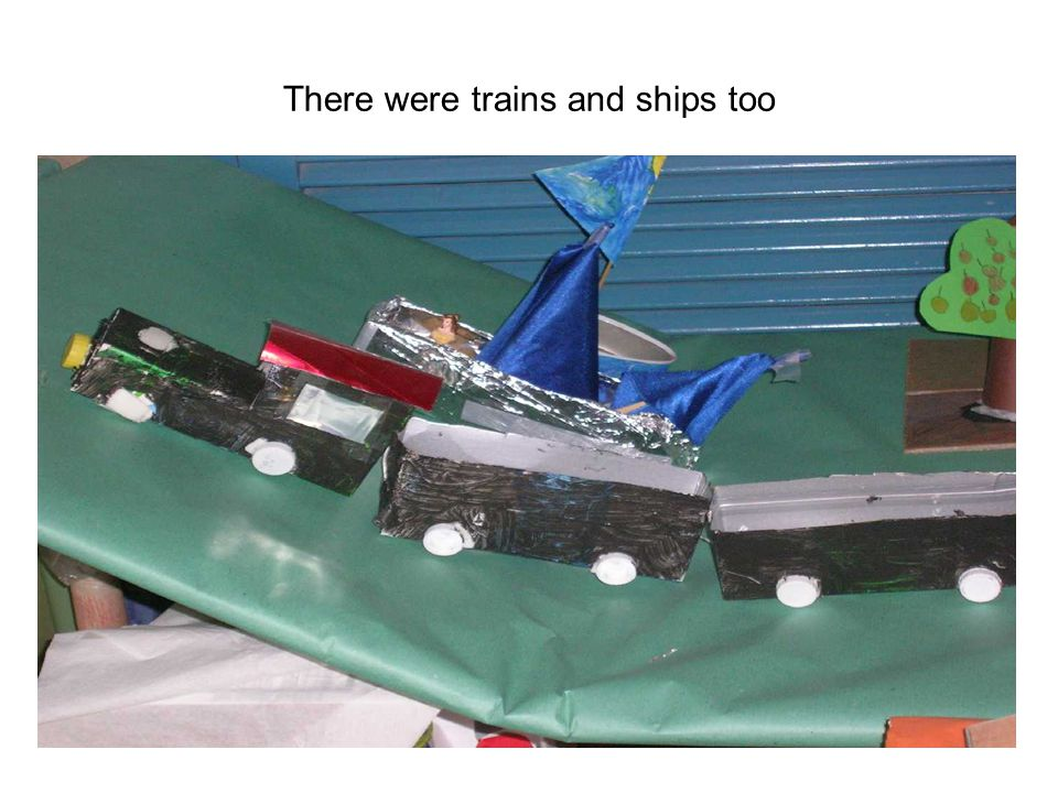 There were trains and ships too