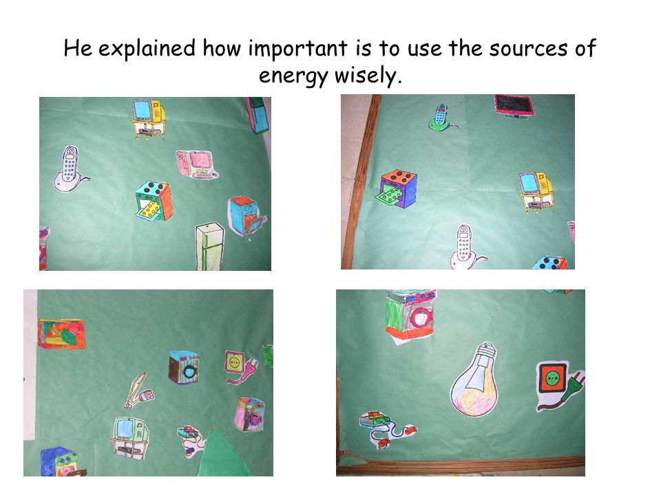 He explained how important is to use the sources of energy wisely.