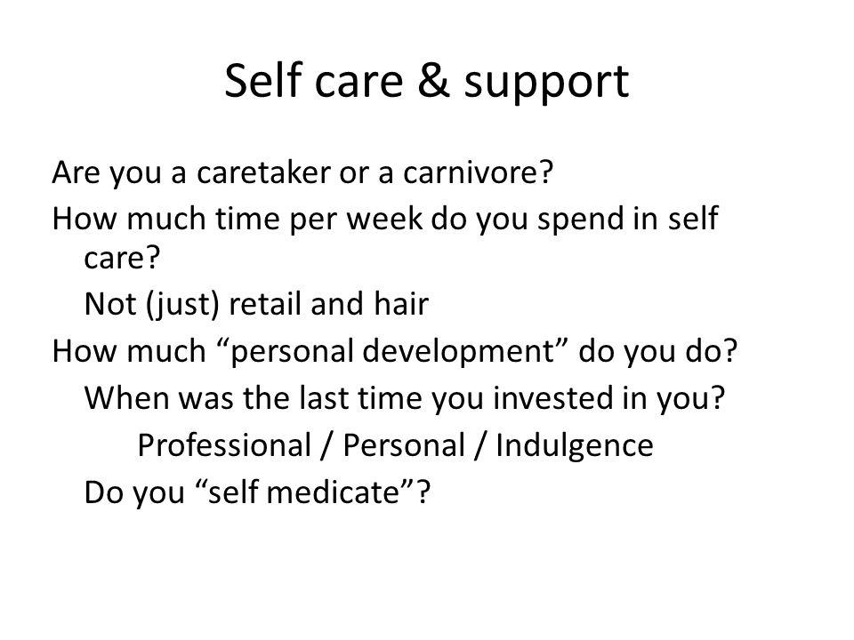 Self care & support Are you a caretaker or a carnivore.