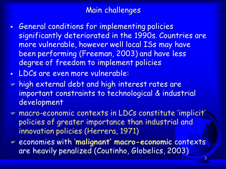 3 Main challenges  General conditions for implementing policies significantly deteriorated in the 1990s.