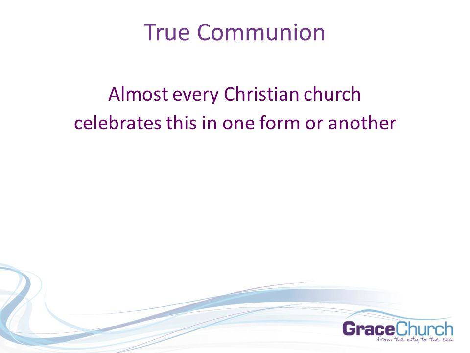 True Communion Four questions: 1.What was going on in Corinth.