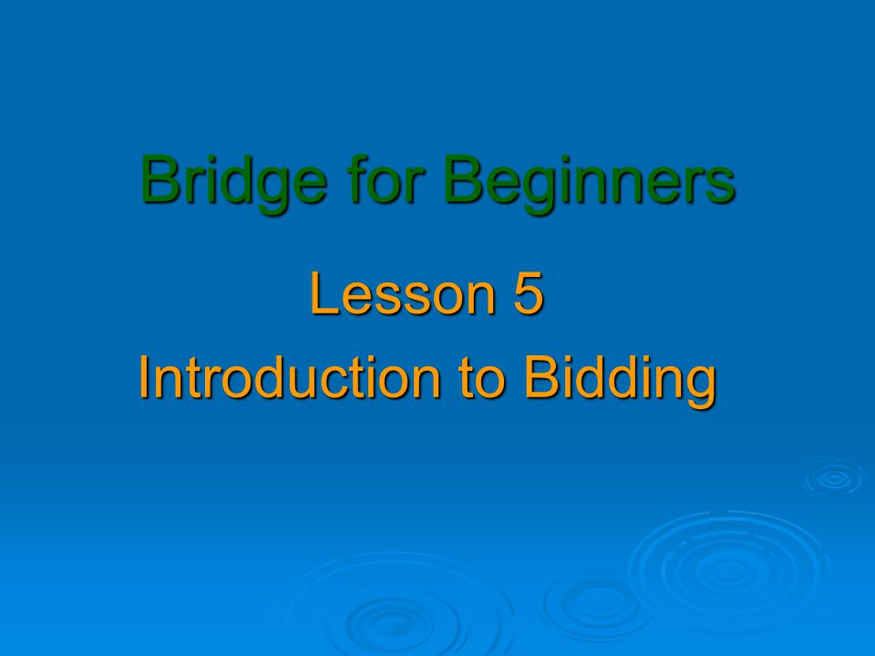 Bidding  MiniBridge has shown us how to play  But you could select the contract  After seeing both hands  In Bridge you have to take part in an Auction  Seeing only your hand  And opponents may interfere