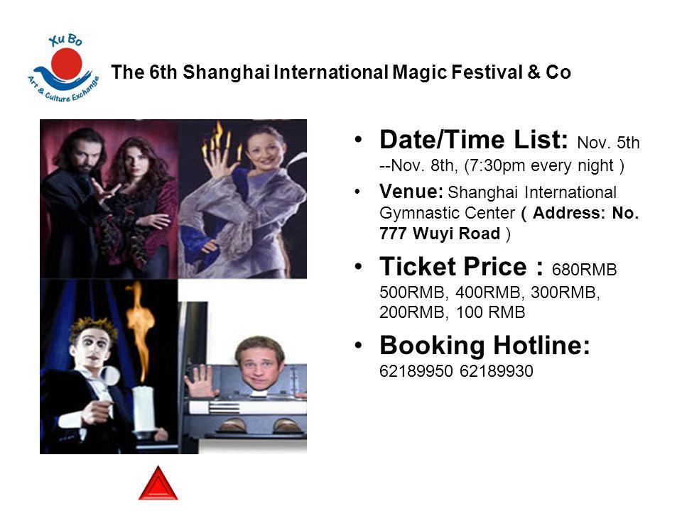The 6th Shanghai International Magic Festival & Co Date/Time List: Nov.