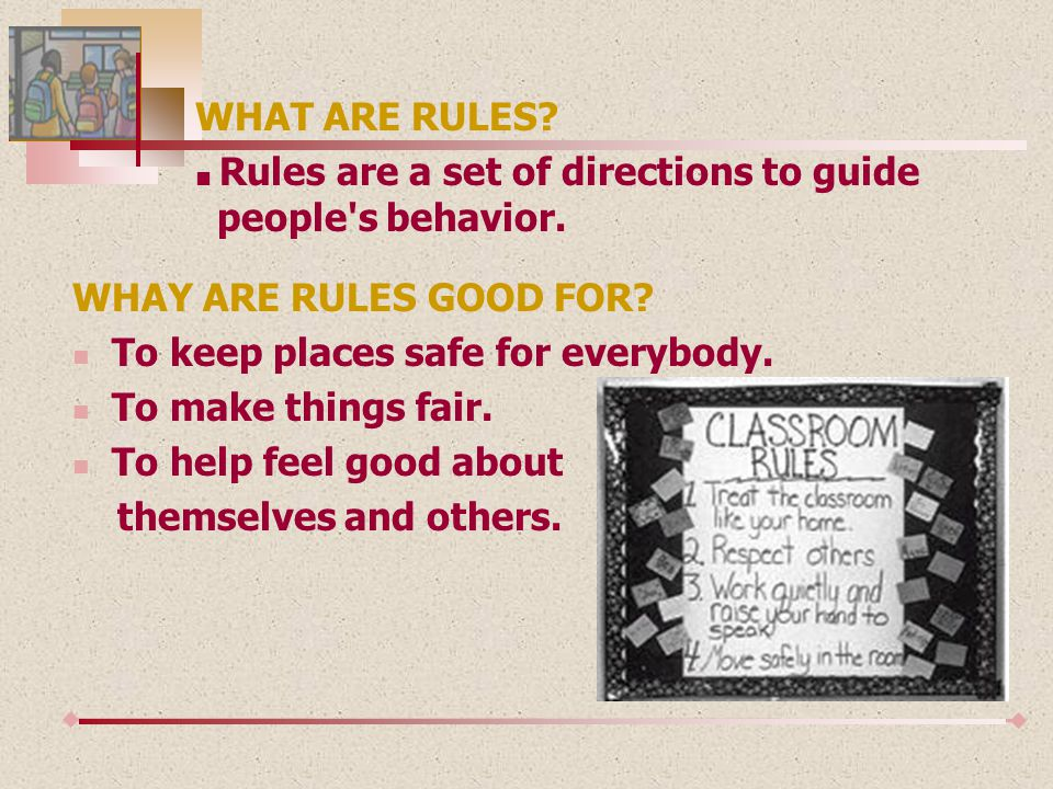 Rule # 4 Behave in a way that allows the lesson to progress smoothly.