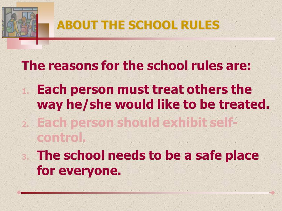 WHAT ARE THE SCHOOL RULES.