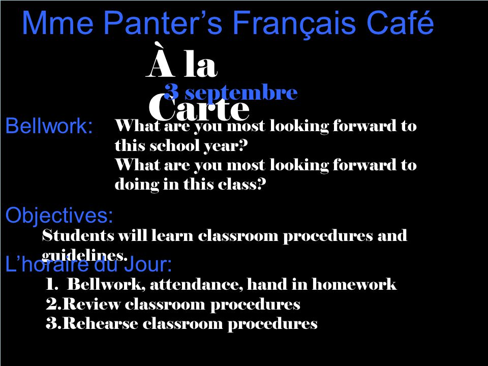 À la Carte 3 septembre Mme Panter's Français Café What are you most looking forward to this school year.