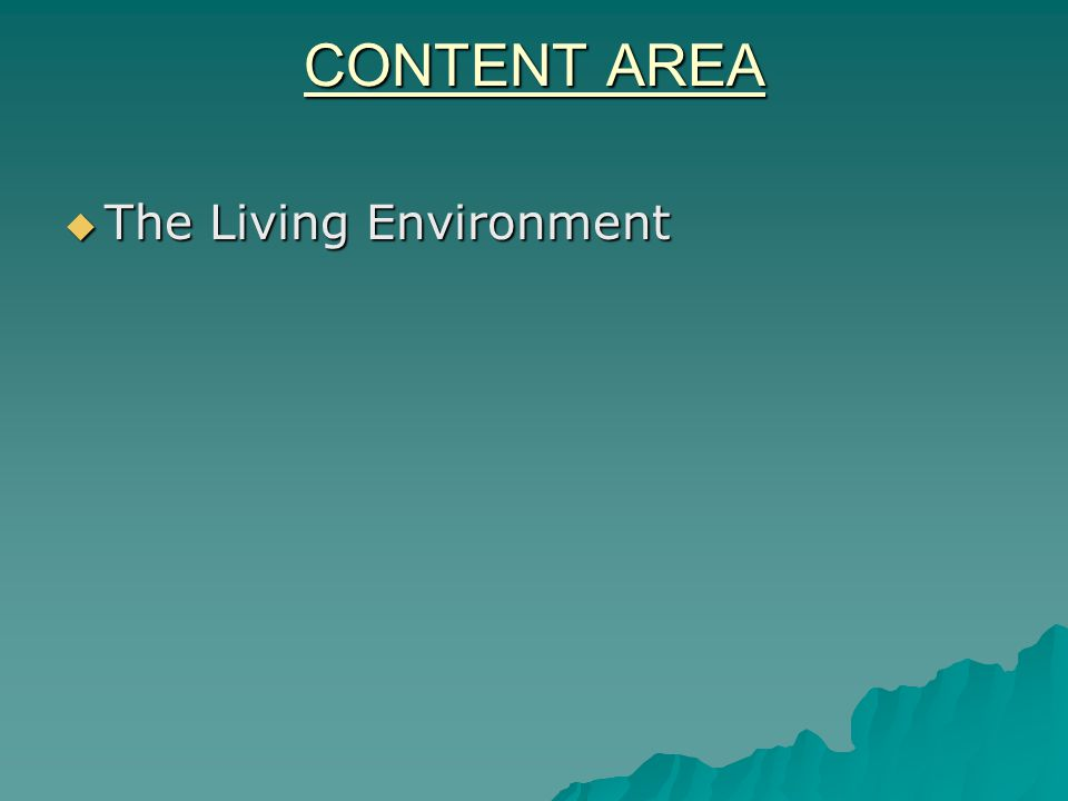 CONTENT AREA  The Living Environment