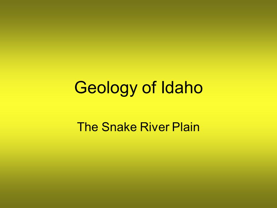 Geology of Idaho The Snake River Plain