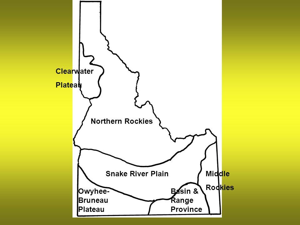 Northern Rockies Clearwater Plateau Snake River Plain Owyhee- Bruneau Plateau Basin & Range Province Middle Rockies
