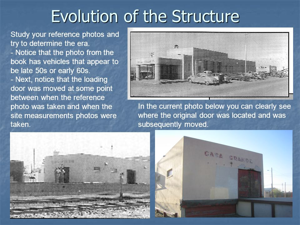 Evolution of the Structure Study your reference photos and try to determine the era.
