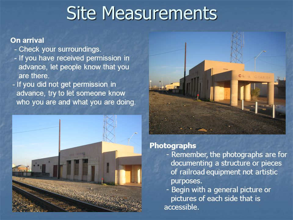 Site Measurements On arrival - Check your surroundings.